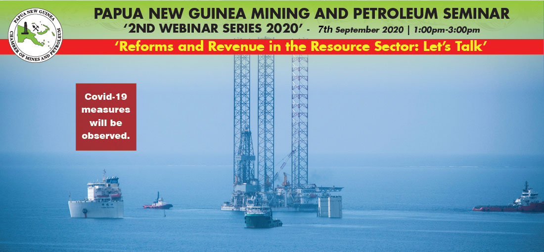 Papua New Guinea Mining and Petroleum Seminar - 2nd Webinar Series, 2020