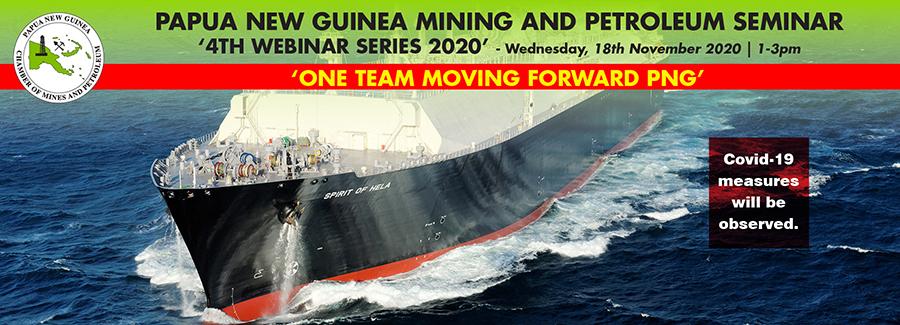 Papua New Guinea Mining and Petroleum Seminar - 4th Webinar Series, 2020