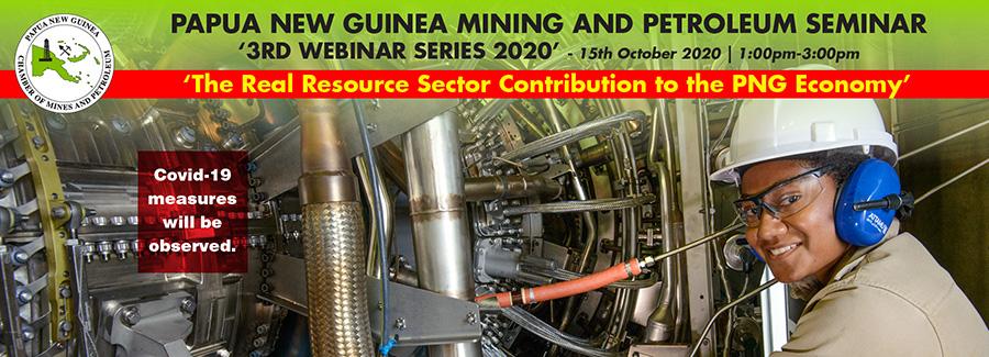 Papua New Guinea Mining and Petroleum Seminar - 3rd Webinar Series, 2020
